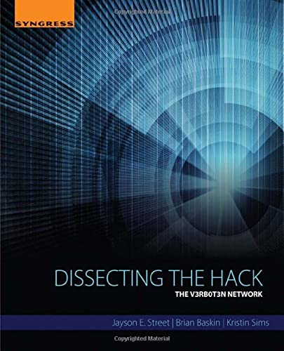 9780128042786: Dissecting the Hack: The V3rb0t3n Network