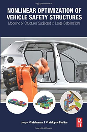 9780128044247: Nonlinear Optimization of Vehicle Safety Structures: Modeling of Structures Subjected to Large Deformations