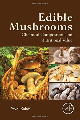 9780128044551: Edible Mushrooms: Chemical Composition and Nutritional Value