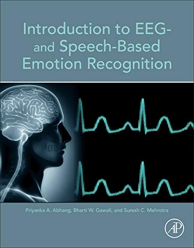 Introduction to EEG and Speech-Based Emotion Recognition: Priyanka A. Abhang
