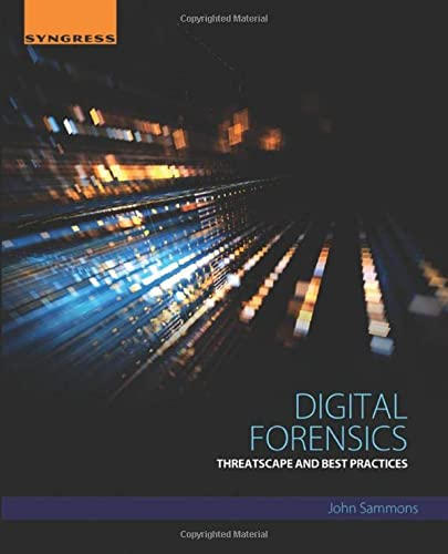 9780128045268: Digital Forensics: Threatscape and Best Practices