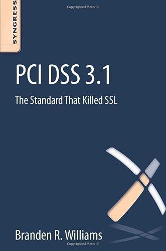 9780128046272: PCI DSS 3.1: The Standard That Killed SSL