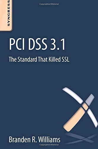 9780128046272: PCI DSS 3.1: The Standard That Killed SSL
