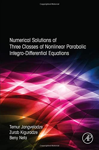 9780128046289: Numerical Solutions of Three Classes of Nonlinear Parabolic Integro-Differential Equations
