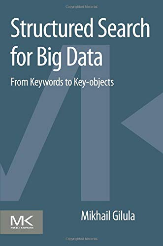 9780128046319: Structured Search for Big Data: From Keywords to Key-objects