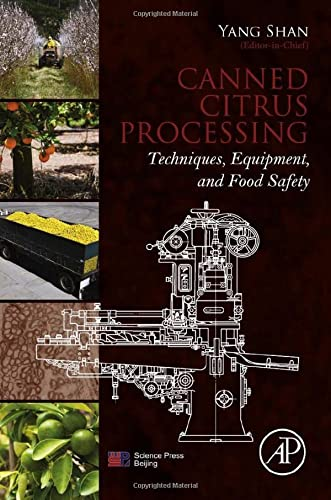 9780128047019: Canned Citrus Processing: Techniques, Equipment, and Food Safety