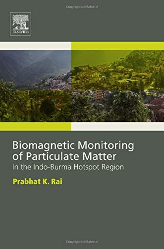 9780128051351: Biomagnetic Monitoring of Particulate Matter: In the Indo-Burma Hotspot Region