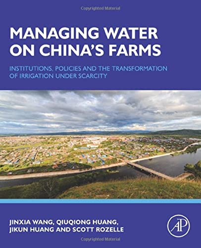 Managing Water on China's Farms: Institutions, Policies and the Transformation of Irrigation ...