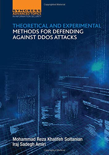 9780128053911: Theoretical and Experimental Methods for Defending Against DDoS Attacks