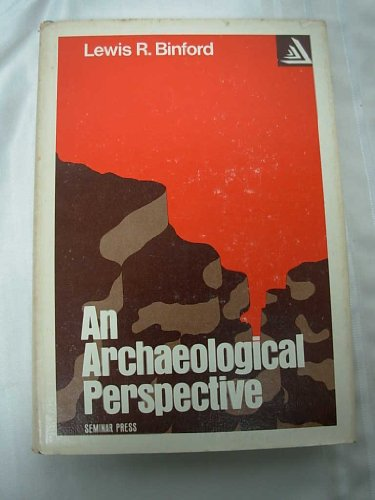 Archaeological Perspective (Studies in archeology): Binford, Lewis R.