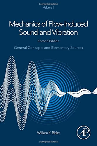 Mechanics of Flow-Induced Sound and Vibration, Volume 1, Second Edition: General Concepts and Elementary Sources