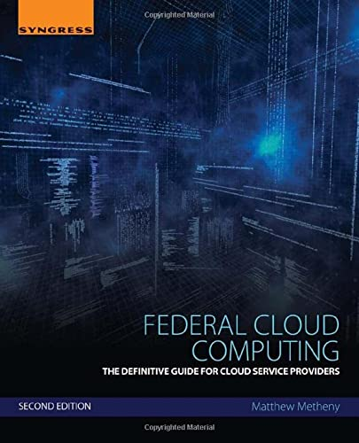 9780128097106: Federal Cloud Computing, Second Edition: The Definitive Guide for Cloud Service Providers