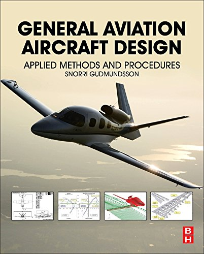 9780128099988: General Aviation Aircraft Design: Applied Methods and Procedures