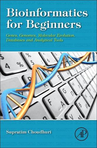 9780128099995: Bioinformatics for Beginners: Genes, Genomes, Molecular Evolution, Databases and Analytical Tools