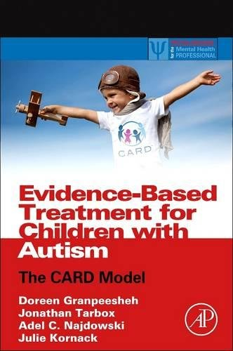 9780128100004: Evidence-Based Treatment for Children with Autism: The CARD Model (Practical Resources for the Mental Health Professional)