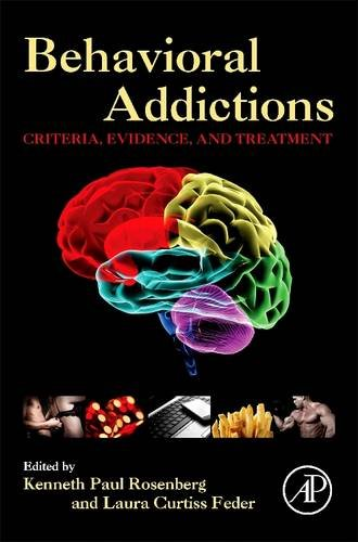 9780128100028: Behavioral Addictions: Criteria, Evidence, and Treatment