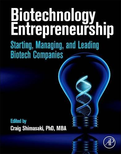 9780128100035: Biotechnology Entrepreneurship: Starting, Managing, and Leading Biotech Companies