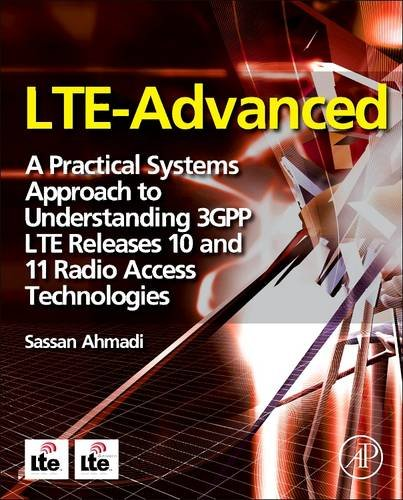 9780128100073: LTE-Advanced: A Practical Systems Approach to Understanding 3GPP LTE Releases 10 and 11 Radio Access Technologies