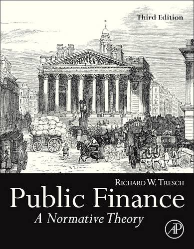 9780128100097: Public Finance, Third Edition: A Normative Theory