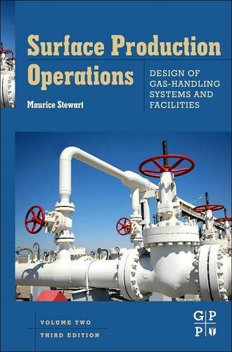 9780128100196: Surface Production Operations: Vol 2: Design of Gas-Handling Systems and Facilities