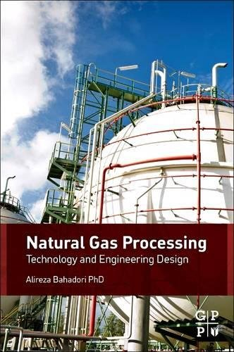 9780128100301: Natural Gas Processing: Technology and Engineering Design