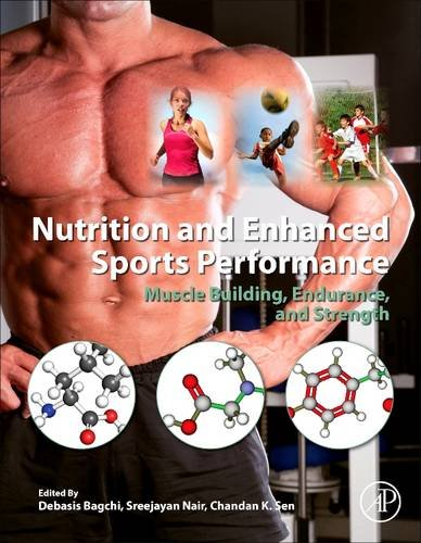 9780128100547: Nutrition and Enhanced Sports Performance: Muscle Building, Endurance, and Strength