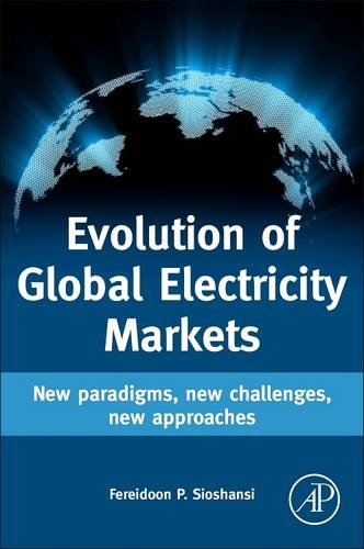 9780128100554: Evolution of Global Electricity Markets: New paradigms, new challenges, new approaches