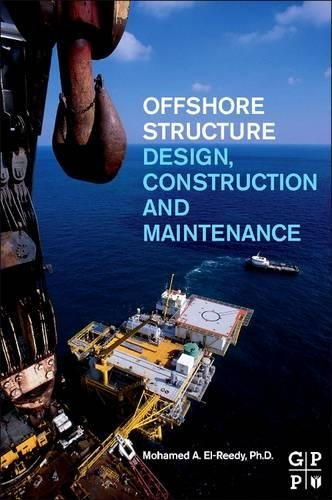9780128100707: Offshore Structures: Design, Construction and Maintenance