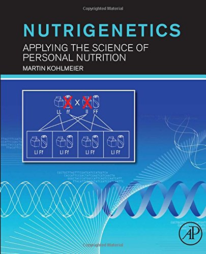 9780128100783: Nutrigenetics: Applying the Science of Personal Nutrition