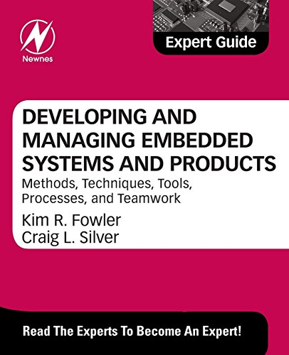 9780128100912: Developing and Managing Embedded Systems and Products: Methods, Techniques, Tools, Processes, and Teamwork