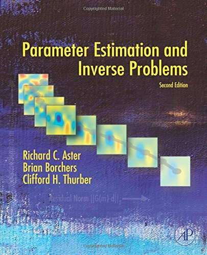 9780128100929: Parameter Estimation and Inverse Problems