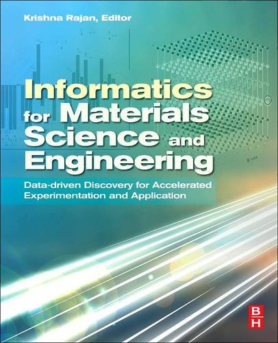 9780128101216: Informatics for Materials Science and Engineering: Data-driven Discovery for Accelerated Experimentation and Application