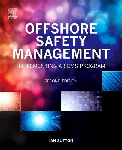 9780128101223: Offshore Safety Management: Implementing a SEMS Program