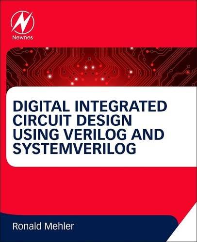 9780128101339: Digital Integrated Circuit Design Using Verilog and Systemverilog