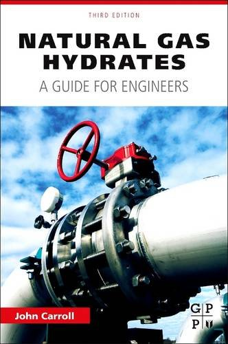 9780128101452: Natural Gas Hydrates: A Guide for Engineers