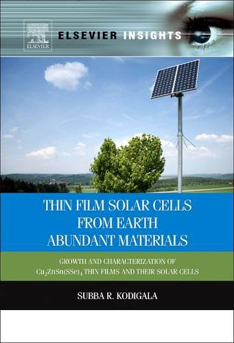 9780128101568: Thin Film Solar Cells from Earth Abundant Materials: Growth and Characterization of Cu2(znsn)(Sse)4 Thin Films and Their Solar Cells