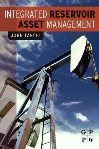 9780128102008: Integrated Reservoir Asset Management: Principles and Best Practices