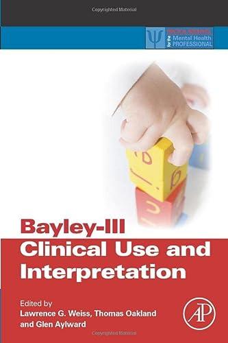 9780128102053: Bayley-III Clinical Use and Interpretation