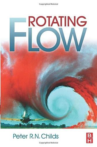 9780128102121: Rotating Flow