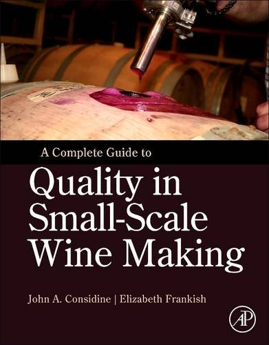 9780128102336: A Complete Guide to Quality in Small-Scale Wine Making