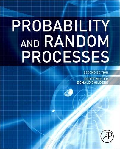 9780128102459: Probability and Random Processes: With Applications to Signal Processing and Communications