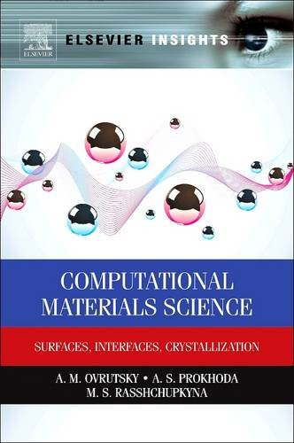 9780128102473: Computational Materials Science: Surfaces, Interfaces, Crystallization