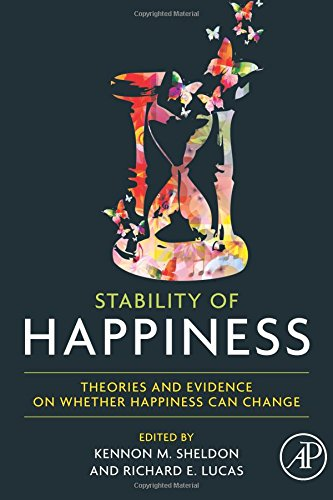 9780128102497: Stability of Happiness: Theories and Evidence on Whether Happiness Can Change