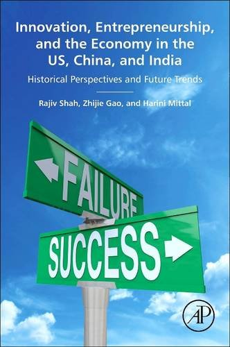9780128102503: Innovation, Entrepreneurship, and the Economy in the Us, China, and India: Historical Perspectives and Future Trends