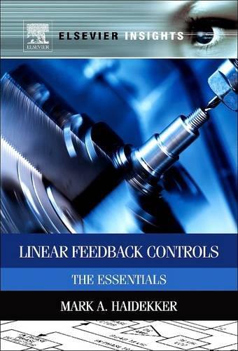 Linear Feedback Controls: The Essentials (Paperback): Mark A. Haidekker
