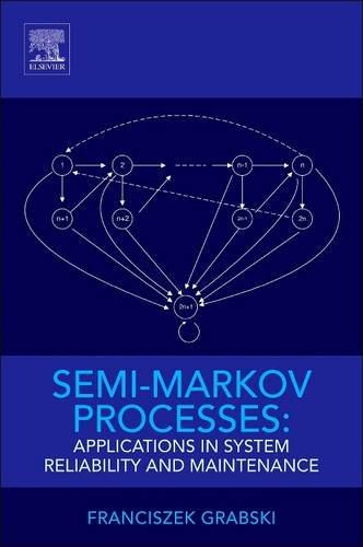 9780128102619: Semi-Markov Processes: Applications in System Reliability and Maintenance