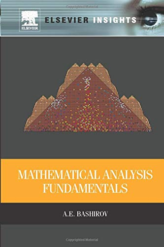 9780128102695: Mathematical Analysis Fundamentals