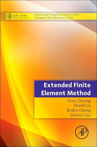 9780128102725: Extended Finite Element Method: Tsinghua University Press Computational Mechanics Series