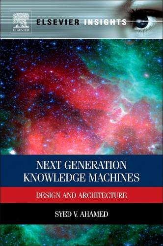 9780128102749: Next Generation Knowledge Machines: Design and Architecture