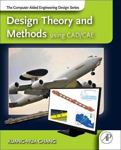 9780128102787: Design Theory and Methods using CAD/CAE: The Computer Aided Engineering Design Series